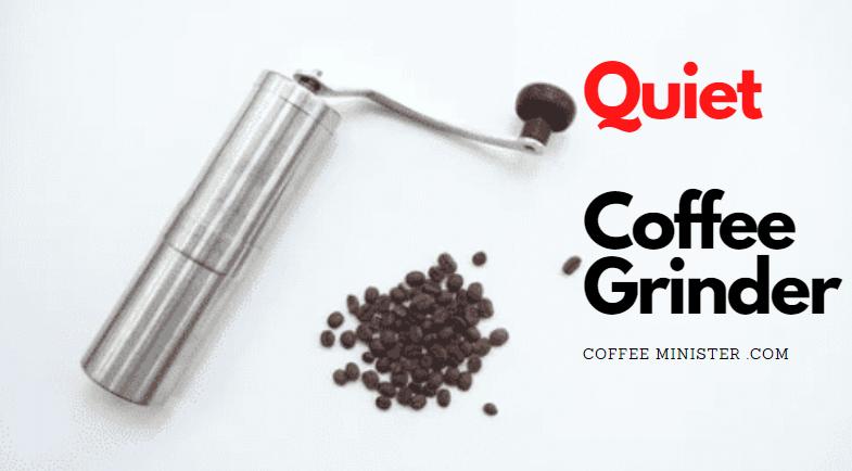 Quiet Coffee Grinder