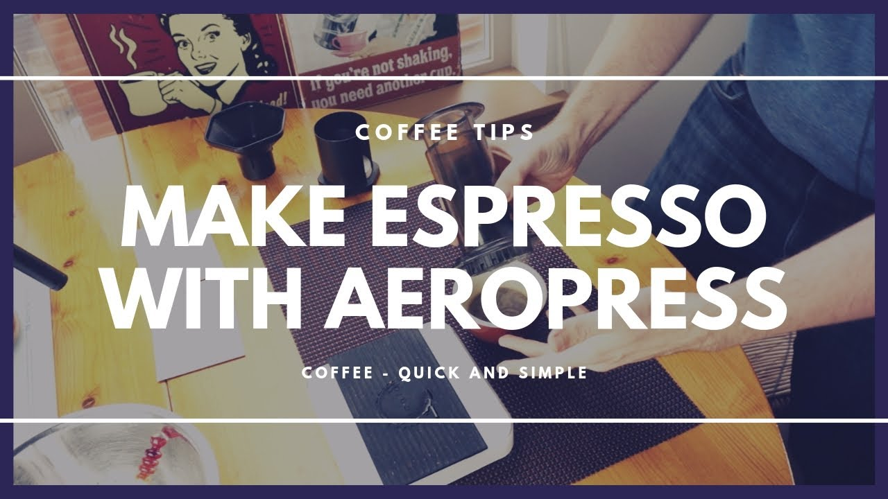MAKING AN ESPRESSO WITH Aeropress