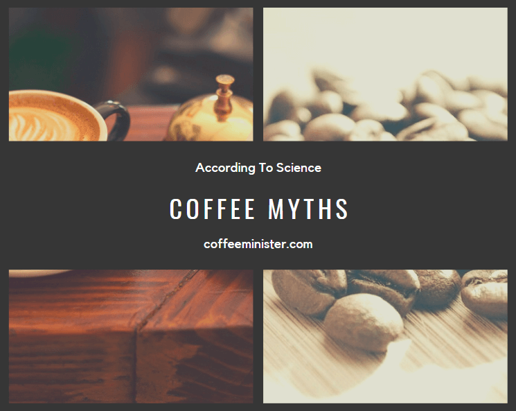 9 Myths about Coffees
